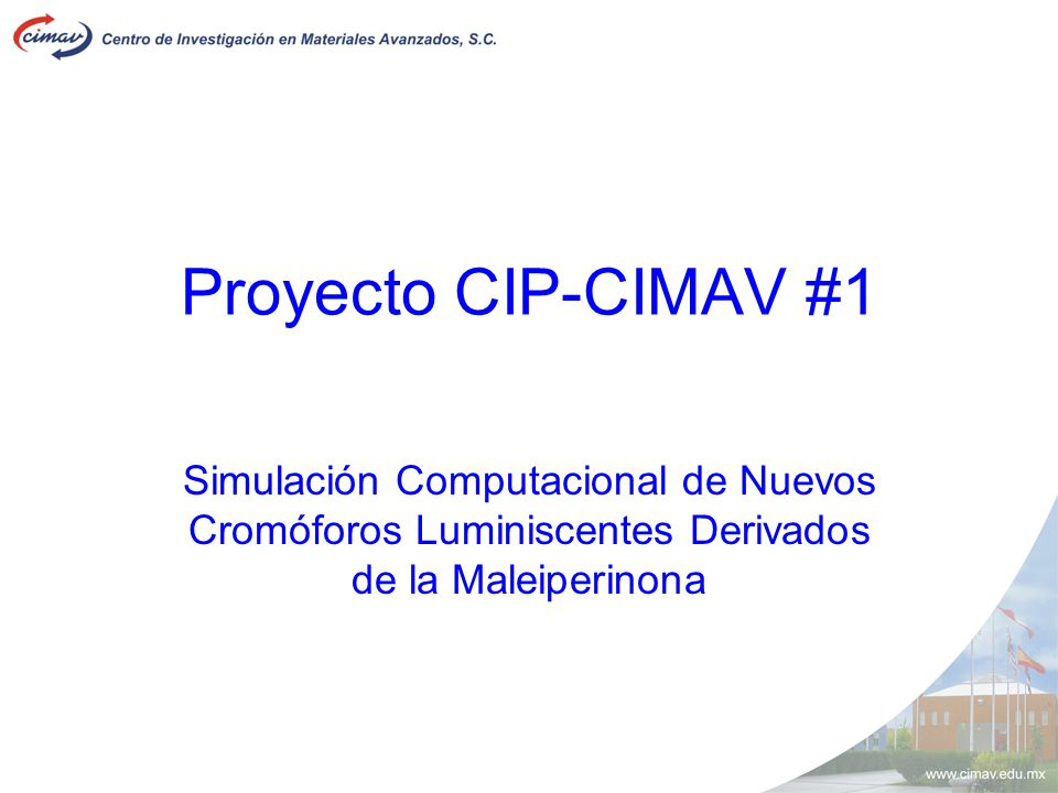 Proyecto CIP-CIMAV #1 Simulación Computacional de Nuevos Cromóforos Luminiscentes Derivados de la Maleiperinona