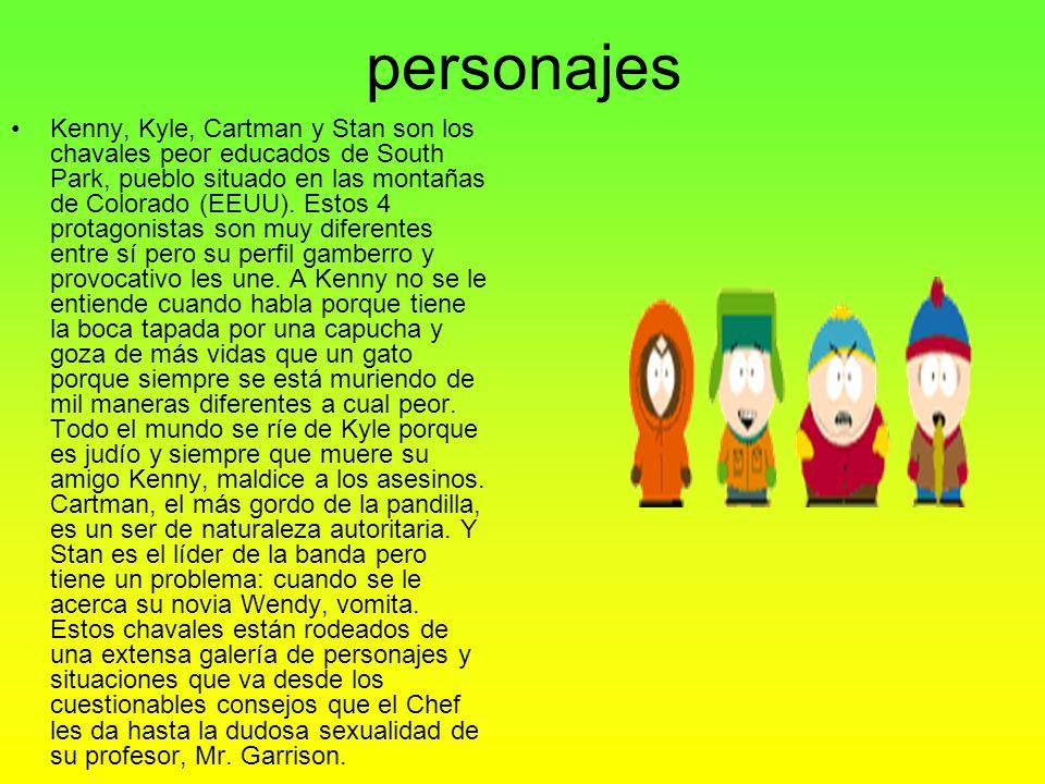 personajes Kenny, Kyle, Cartman y Stan son los chavales peor educados de South Park, pueblo situado en las montañas de Colorado (EEUU). Estos 4 protag