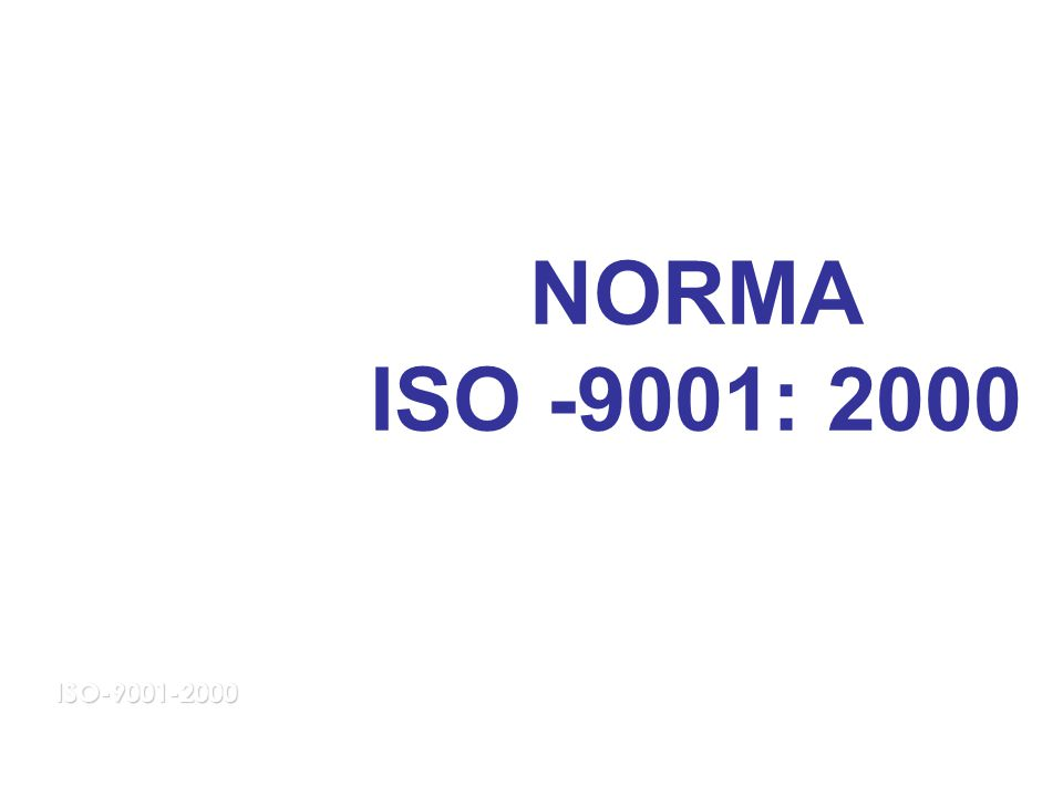 NORMA ISO -9001: 2000 ISO-9001-2000
