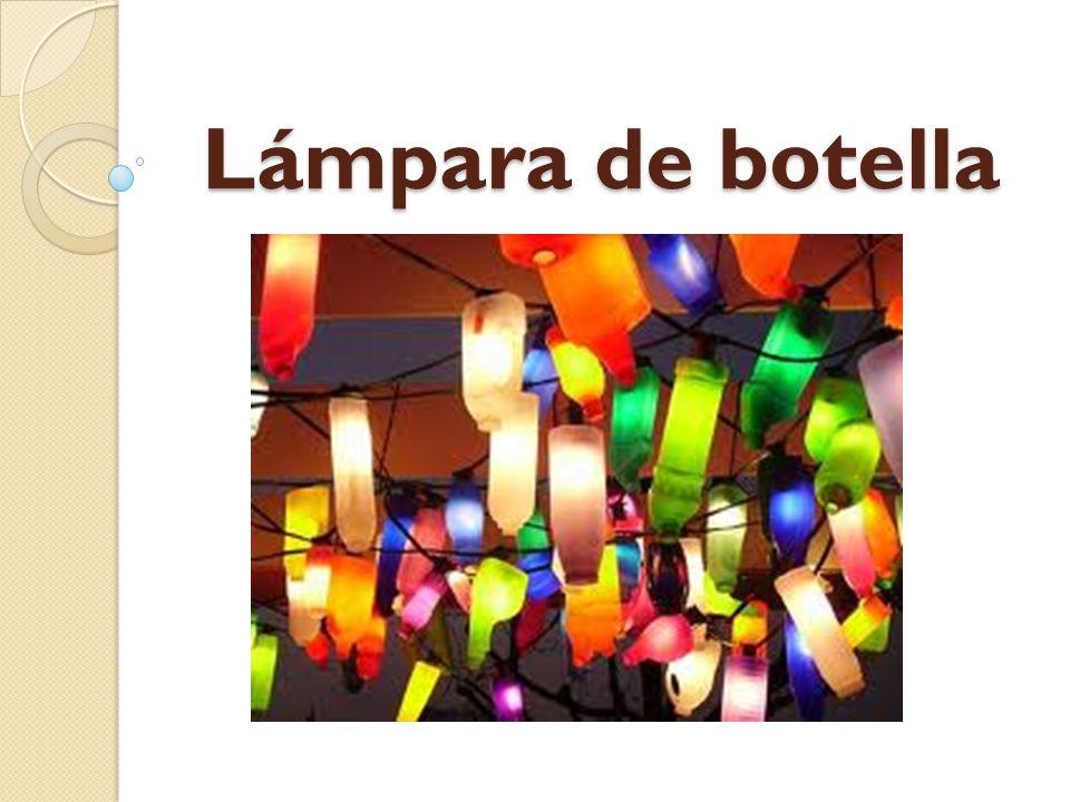CategoríaExcelente 100%Bueno 80%Regular 60% Lámpara de botella La presentación fue muy creativa, utilizó los materiales correctos y adecuados(reuso).