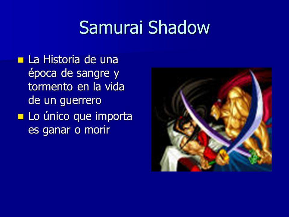 Samurai Shadow La Historia de una época de sangre y tormento en la vida de un guerrero La Historia de una época de sangre y tormento en la vida de un