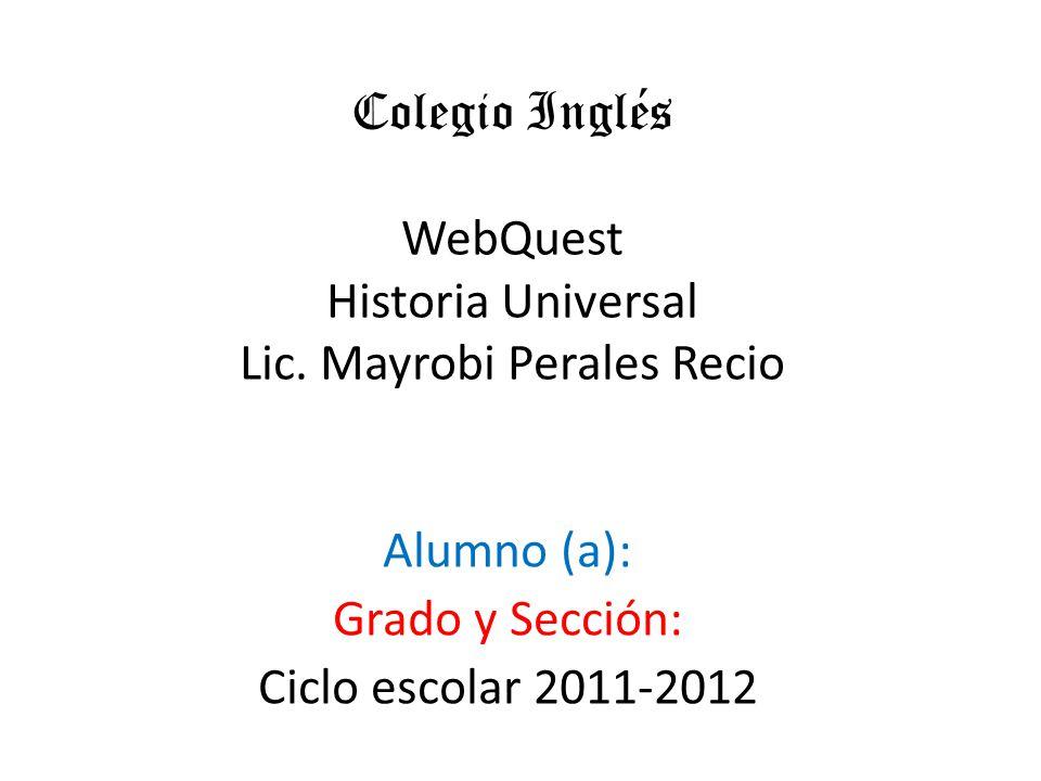 Colegio Inglés WebQuest Historia Universal Lic.