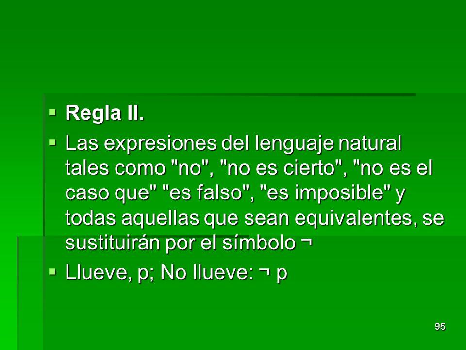 Regla II. Regla II. Las expresiones del lenguaje natural tales como