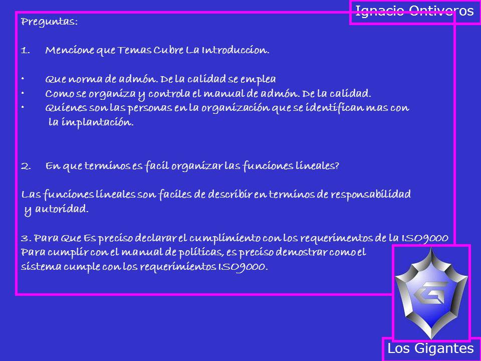 Los Gigantes Ignacio Ontiveros Preguntas: 1.Mencione que Temas Cubre La Introduccion.