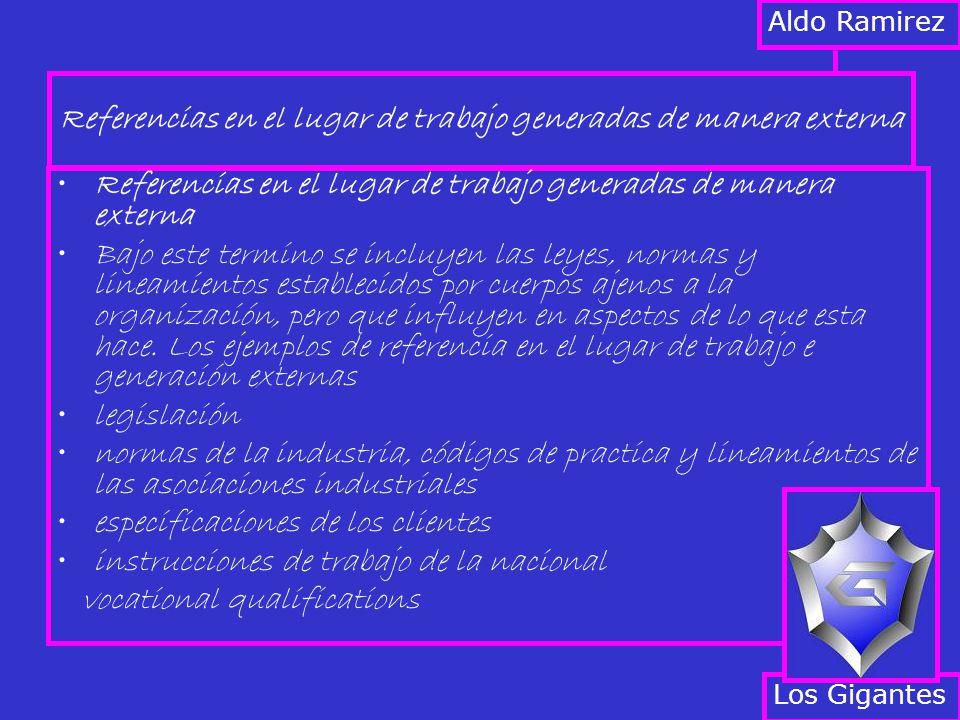 Referencias en el lugar de trabajo generadas de manera externa Bajo este termino se incluyen las leyes, normas y lineamientos establecidos por cuerpos