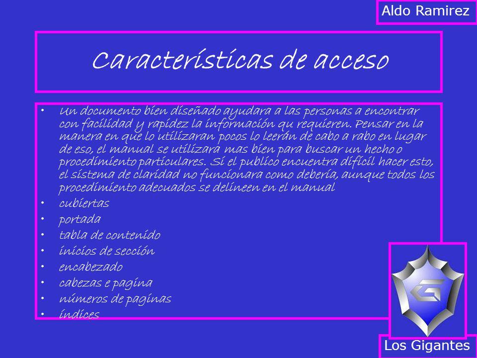 Características de acceso Un documento bien diseñado ayudara a las personas a encontrar con facilidad y rapidez la información qu requieren.