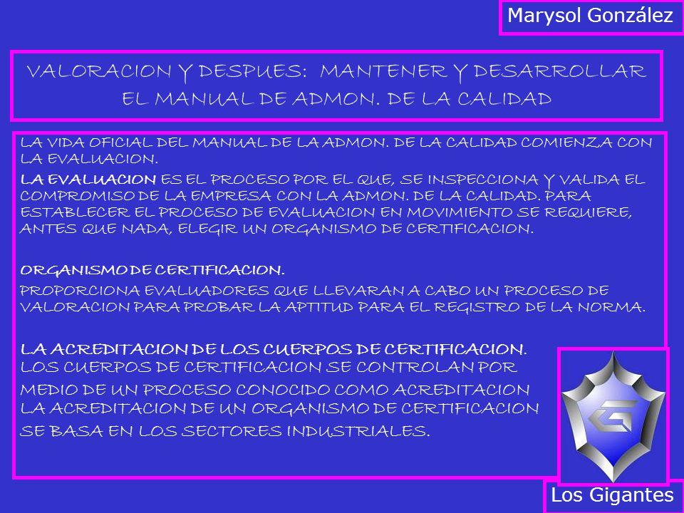 VALORACION Y DESPUES: MANTENER Y DESARROLLAR EL MANUAL DE ADMON. DE LA CALIDAD LA VIDA OFICIAL DEL MANUAL DE LA ADMON. DE LA CALIDAD COMIENZA CON LA E