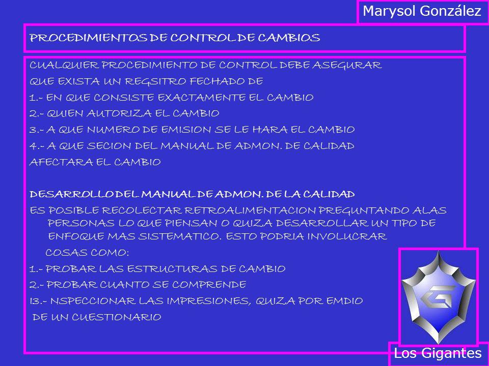 PROCEDIMIENTOS DE CONTROL DE CAMBIOS CUALQUIER PROCEDIMIENTO DE CONTROL DEBE ASEGURAR QUE EXISTA UN REGSITRO FECHADO DE 1.- EN QUE CONSISTE EXACTAMENTE EL CAMBIO 2.- QUIEN AUTORIZA EL CAMBIO 3.- A QUE NUMERO DE EMISION SE LE HARA EL CAMBIO 4.- A QUE SECION DEL MANUAL DE ADMON.