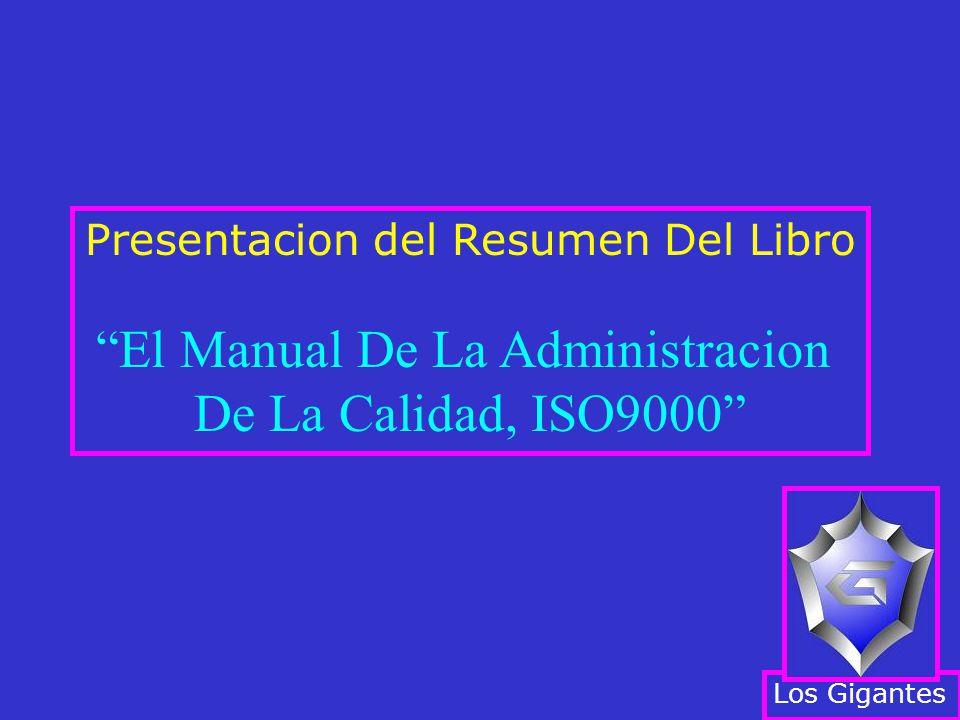 Presentacion del Resumen Del Libro El Manual De La Administracion De La Calidad, ISO9000