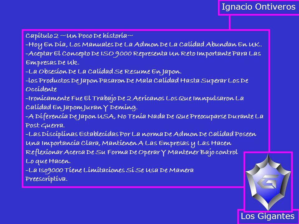 Capitulo 2 ~Un Poco De historia~ -Hoy En Dia, Los Manuales De La Admon De La Calidad Abundan En UK. -Aceptar El Concepto De ISO 9000 Representa Un Ret