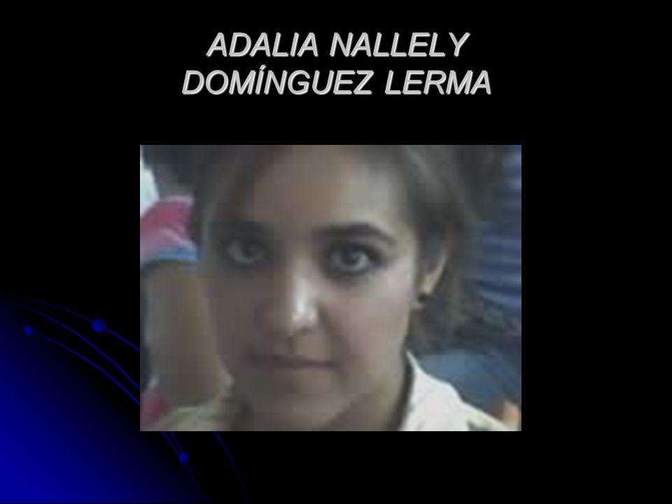 ADALIA NALLELY DOMÍNGUEZ LERMA