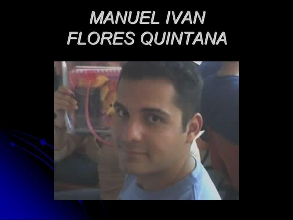 MANUEL IVAN FLORES QUINTANA