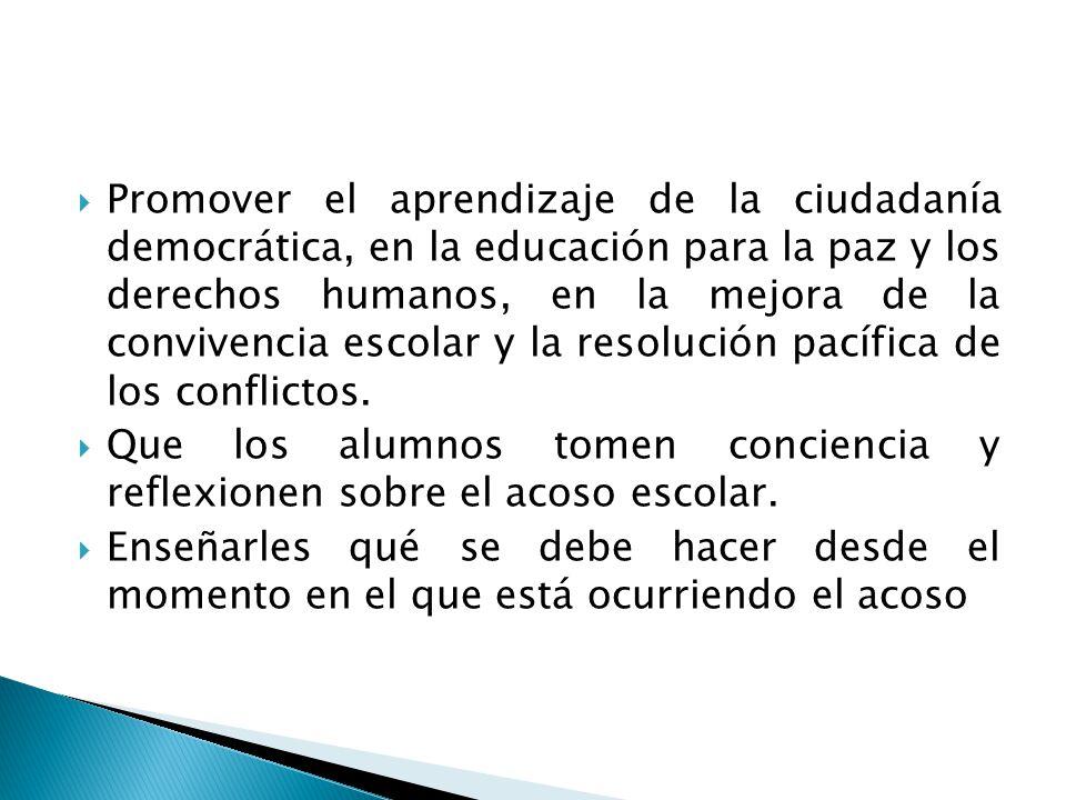 Promover el aprendizaje de la ciudadanía democrática, en la educación para la paz y los derechos humanos, en la mejora de la convivencia escolar y la