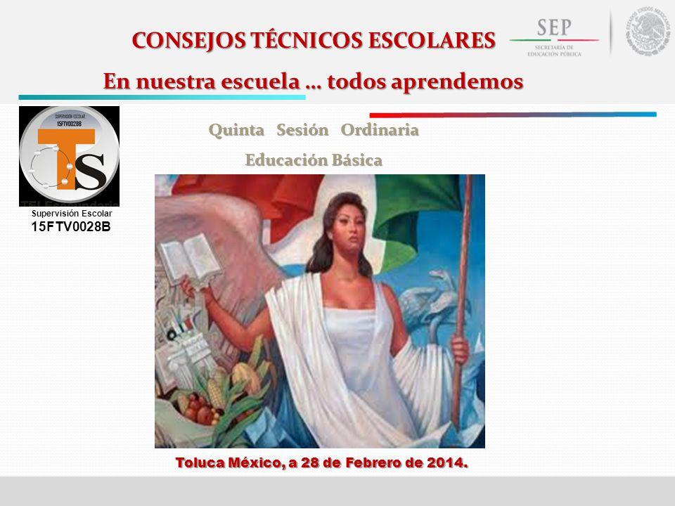 CONSEJOS TÉCNICOS ESCOLARES En nuestra escuela … todos aprendemos Quinta Sesión Ordinaria Educación Básica PREPRP Toluca México, a 28 de Febrero de 20