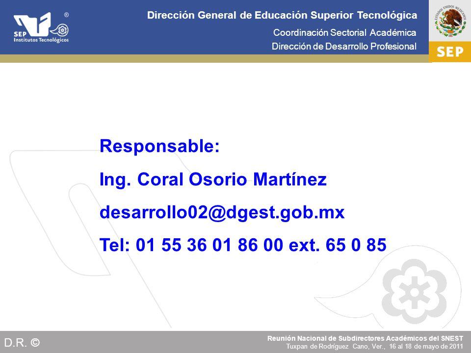 Cd. Madero 2009 Coordinación Sectorial Académica Dirección de Desarrollo Profesional Dirección General de Educación Superior Tecnológica Reunión Nacio