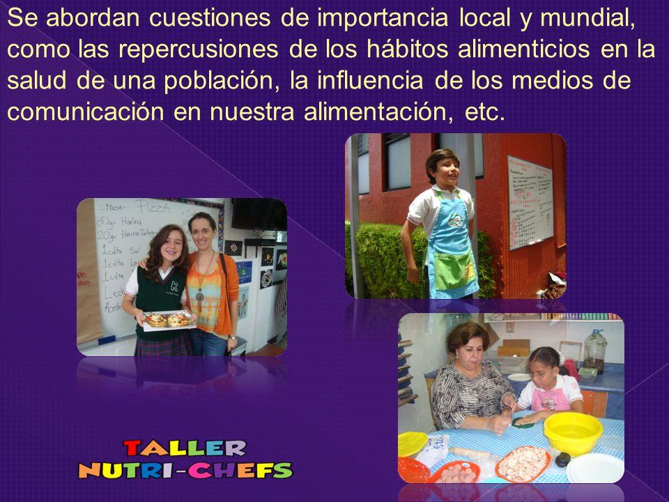 Se abordan cuestiones de importancia local y mundial, como las repercusiones de los hábitos alimenticios en la salud de una población, la influencia d