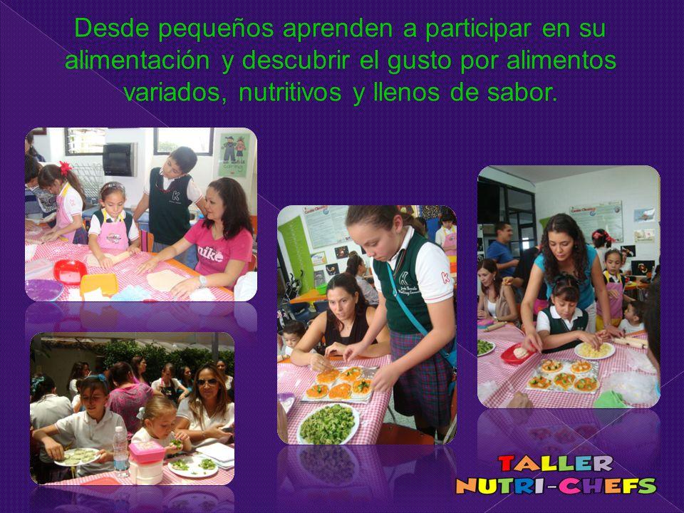Desde pequeños aprenden a participar en su alimentación y descubrir el gusto por alimentos variados, nutritivos y llenos de sabor.