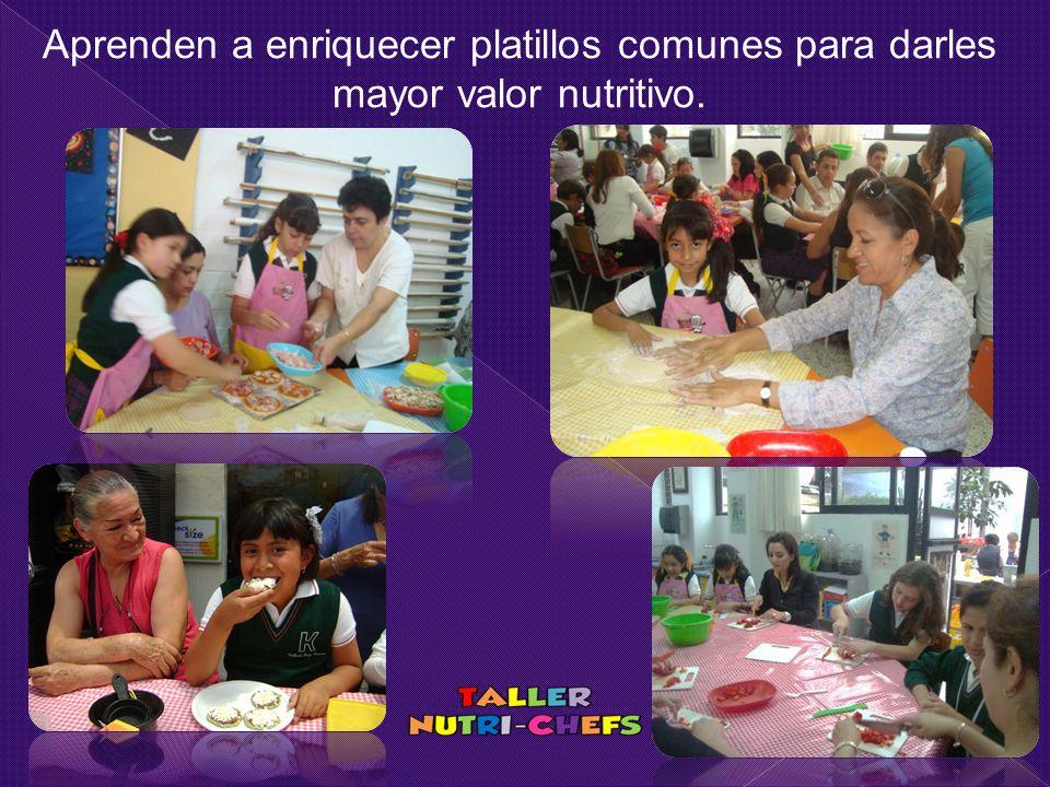 Aprenden a enriquecer platillos comunes para darles mayor valor nutritivo.