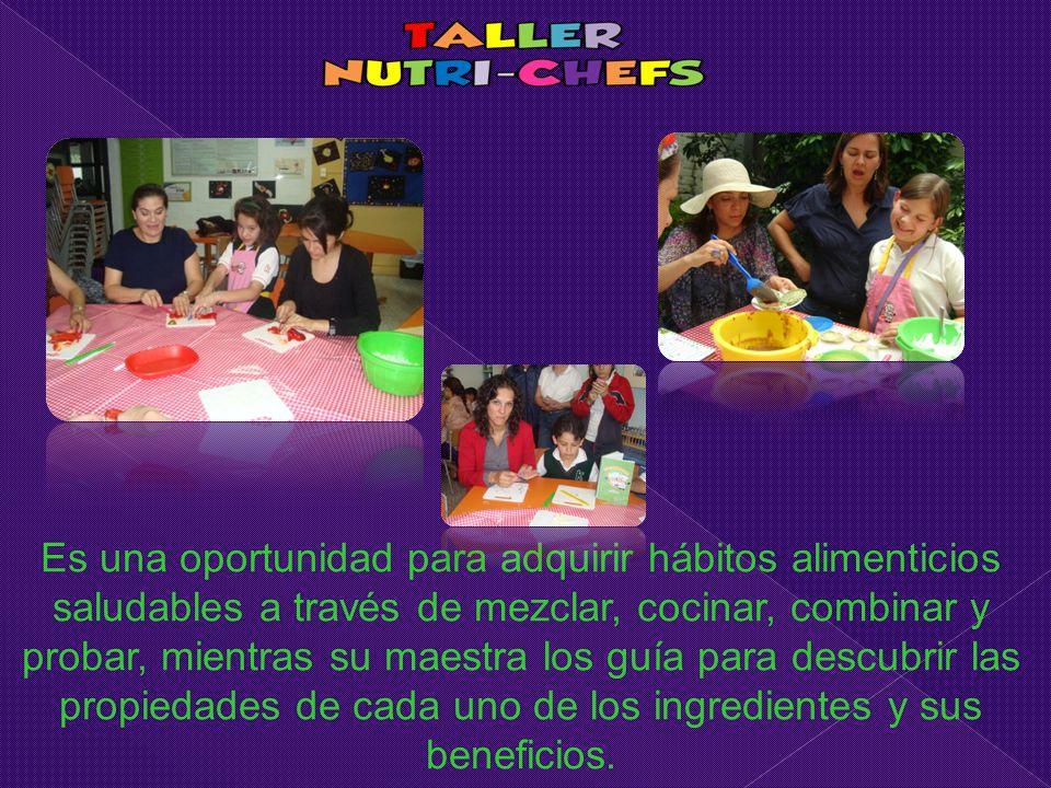 Es una oportunidad para adquirir hábitos alimenticios saludables a través de mezclar, cocinar, combinar y probar, mientras su maestra los guía para de
