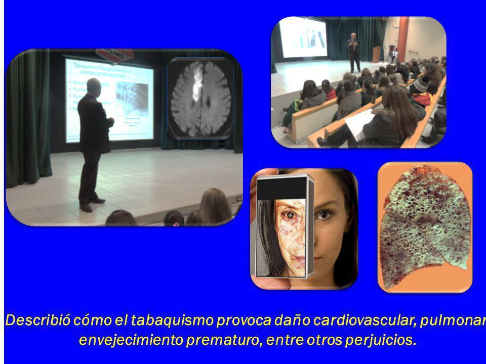 Describió cómo el tabaquismo provoca daño cardiovascular, pulmonar, envejecimiento prematuro, entre otros perjuicios.