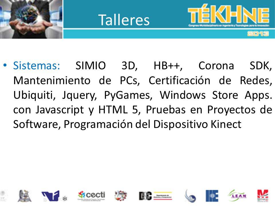 Talleres Sistemas: SIMIO 3D, HB++, Corona SDK, Mantenimiento de PCs, Certificación de Redes, Ubiquiti, Jquery, PyGames, Windows Store Apps. con Javasc