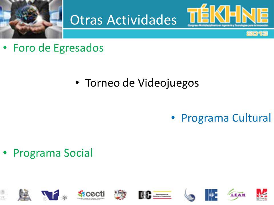 Otras Actividades Foro de Egresados Torneo de Videojuegos Programa Cultural Programa Social