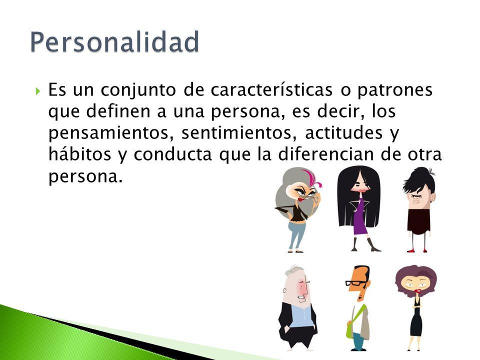 Es un conjunto de características o patrones que definen a una persona, es decir, los pensamientos, sentimientos, actitudes y hábitos y conducta que l