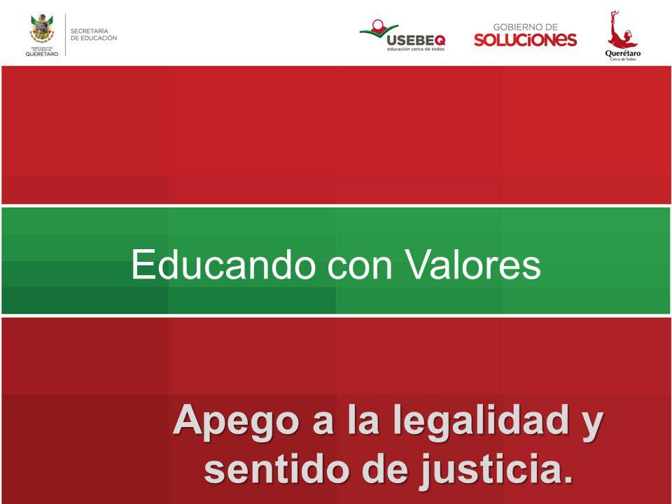 Educando con Valores Apego a la legalidad y sentido de justicia.