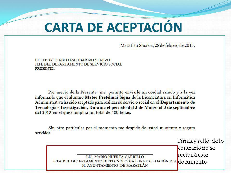 CARTA DE ACEPTACIÓN Firma y sello, de lo contrario no se recibirá este documento