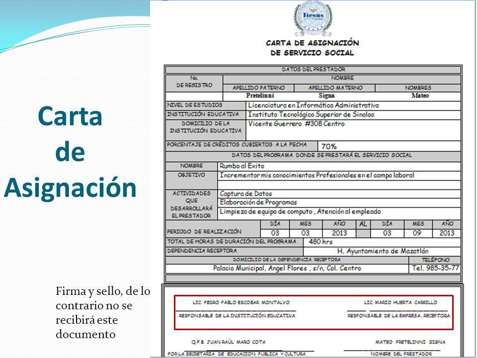 Carta de Asignación Firma y sello, de lo contrario no se recibirá este documento