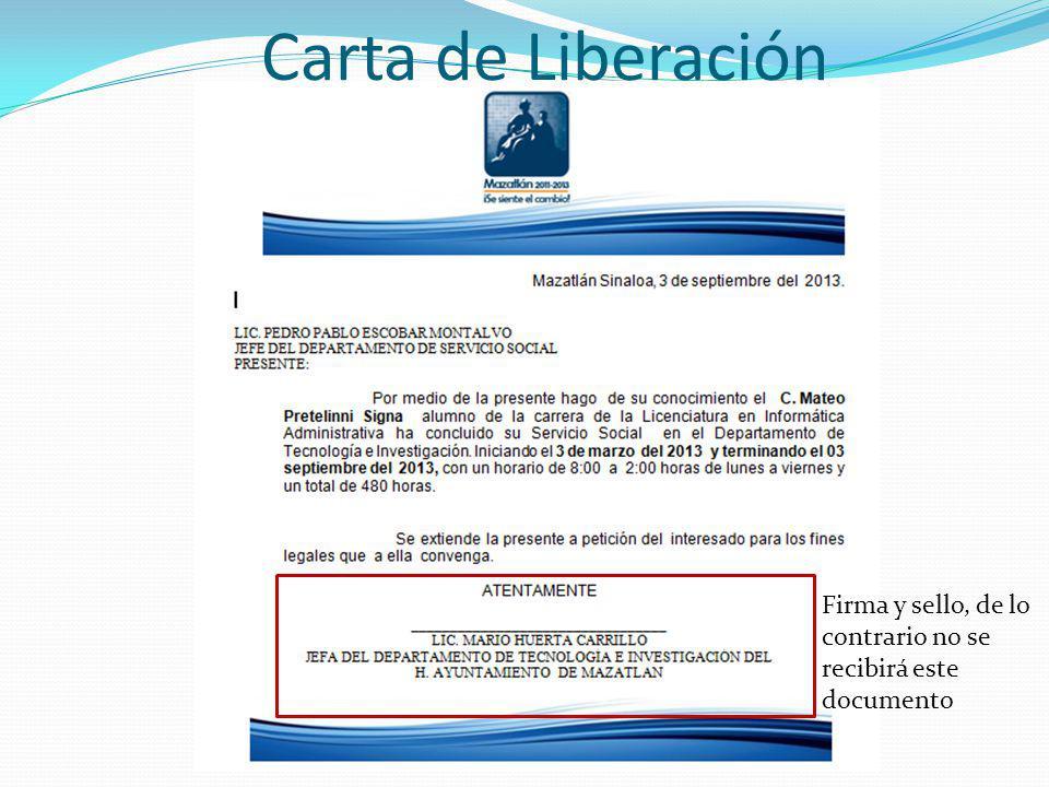 Carta de Liberación Firma y sello, de lo contrario no se recibirá este documento