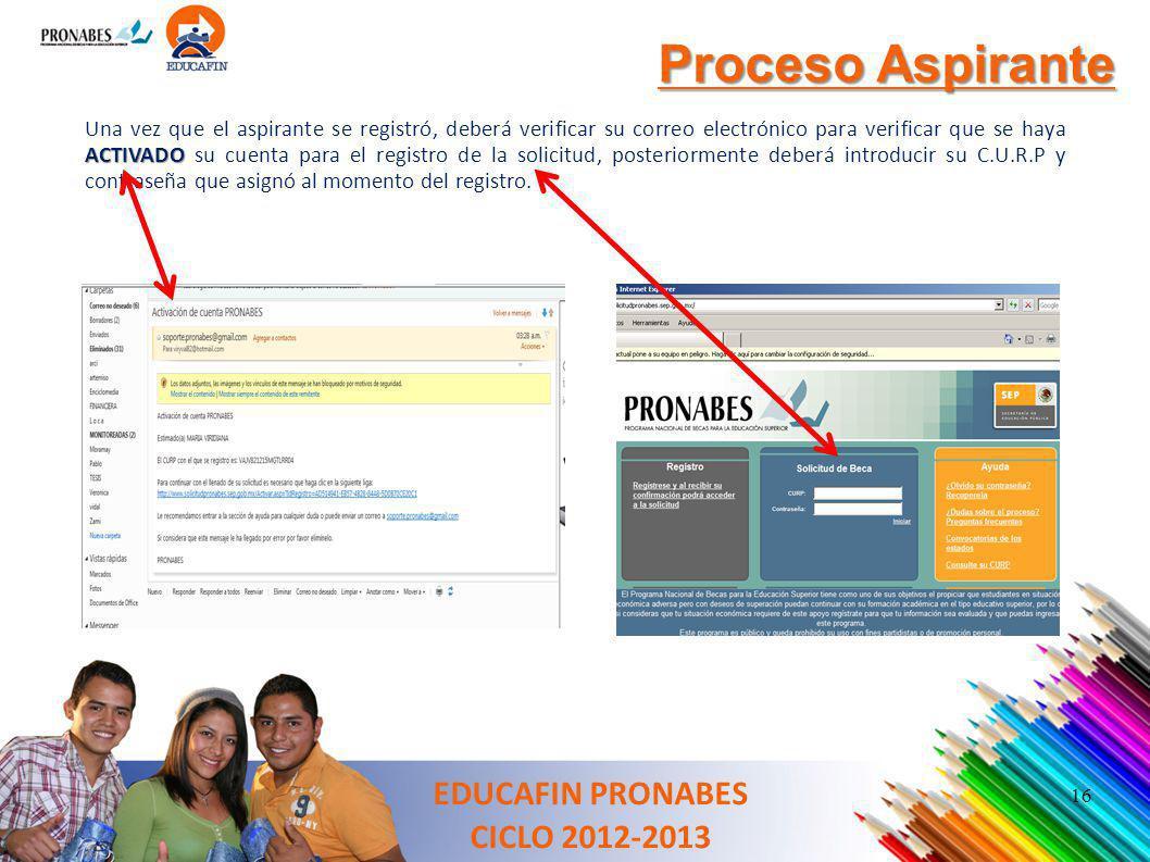 Proceso Aspirante ACTIVADO Una vez que el aspirante se registró, deberá verificar su correo electrónico para verificar que se haya ACTIVADO su cuenta