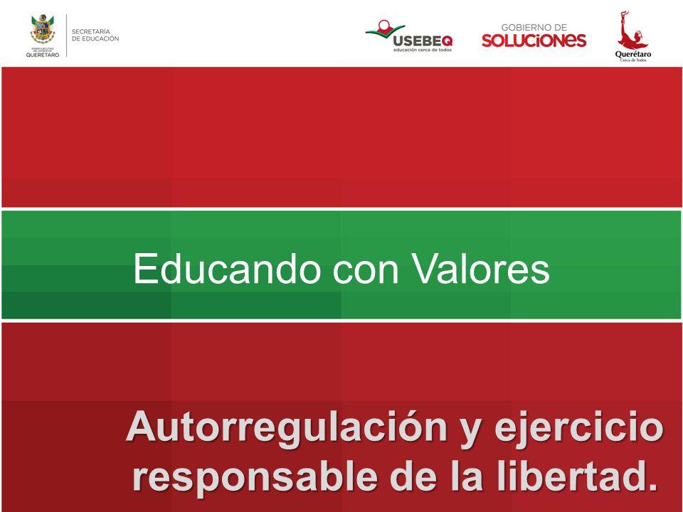 Educando con Valores Autorregulación y ejercicio responsable de la libertad.