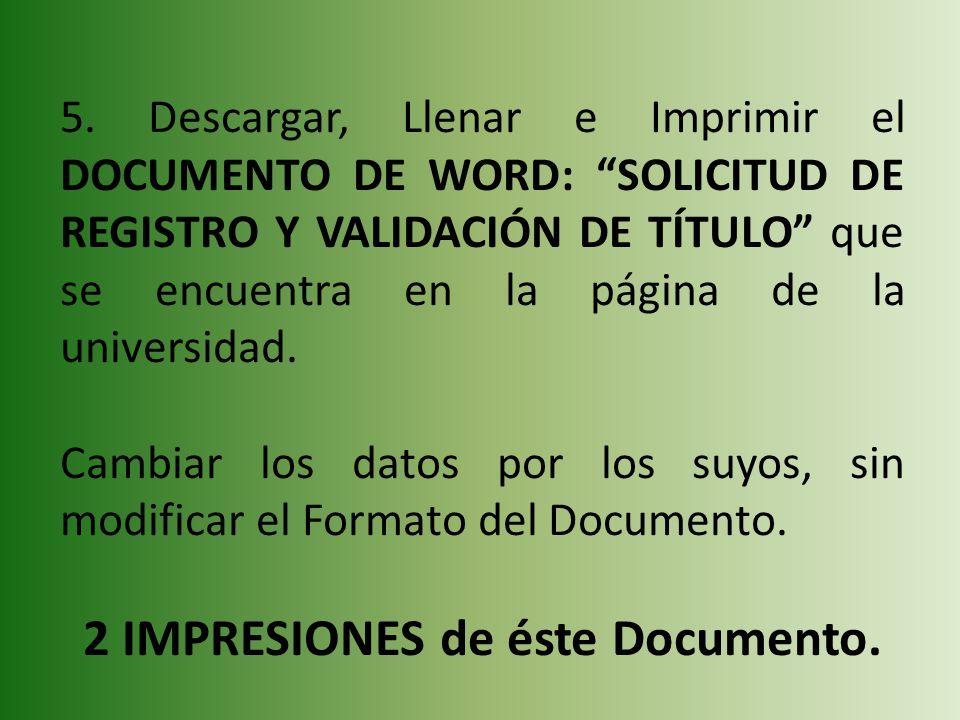 5. Descargar, Llenar e Imprimir el DOCUMENTO DE WORD: SOLICITUD DE REGISTRO Y VALIDACIÓN DE TÍTULO que se encuentra en la página de la universidad. Ca