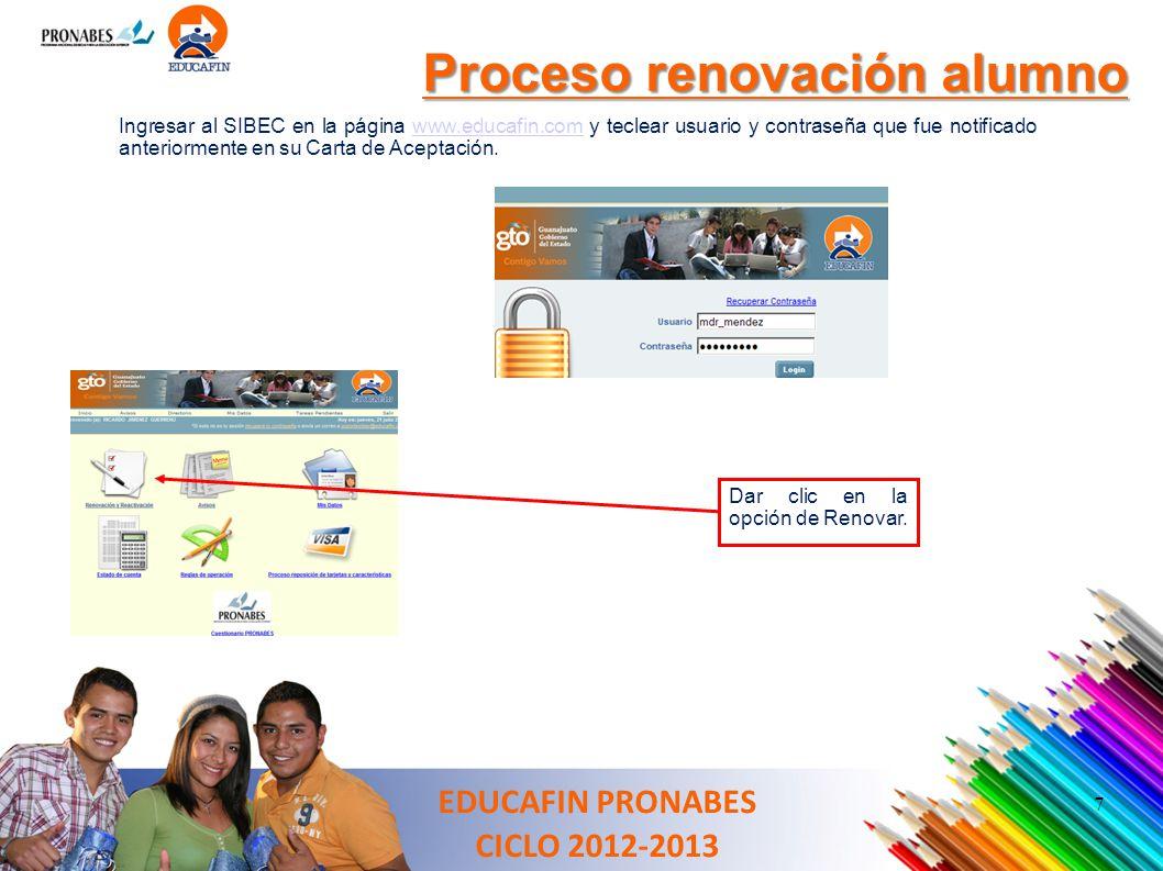 7 Ingresar al SIBEC en la página www.educafin.com y teclear usuario y contraseña que fue notificado anteriormente en su Carta de Aceptación.www.educaf