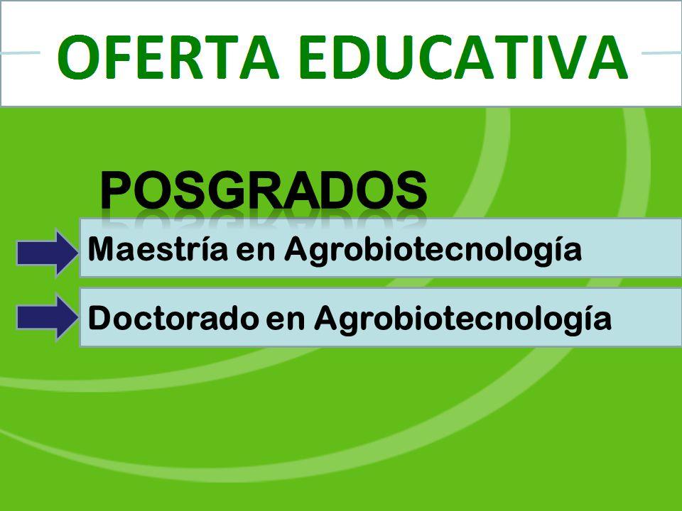 Maestría en Agrobiotecnología Doctorado en Agrobiotecnología