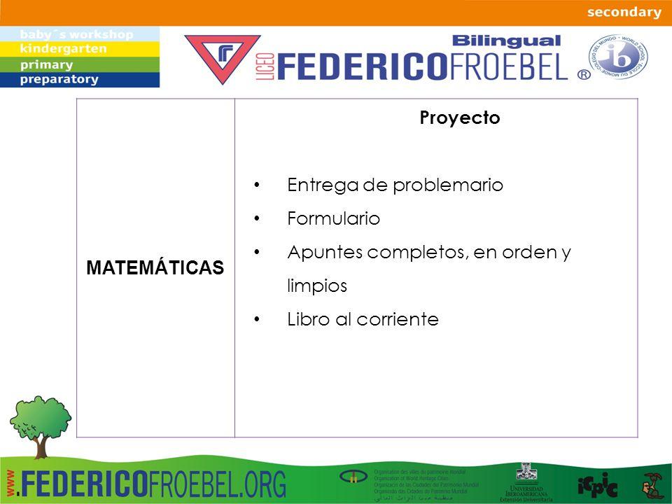 MATEMÁTICAS Proyecto Entrega de problemario Formulario Apuntes completos, en orden y limpios Libro al corriente
