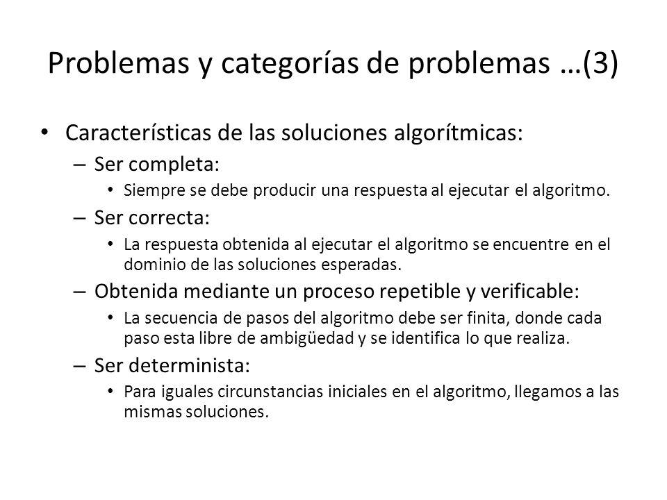 Problemas y categorías de problemas …(3) Características de las soluciones algorítmicas: – Ser completa: Siempre se debe producir una respuesta al eje