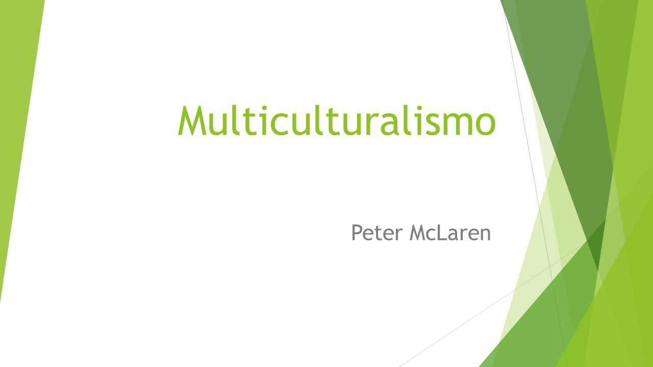 Multiculturalismo En este artículo presento una concepción del multiculturalismo crítico a través de la exploración de varias posturas sostenidas en el debate del multiculturalismo, éstas son: multiculturalismo conservador o corporativo; multiculturalismo liberal ; y multiculturalismo liberal de izquierdas.