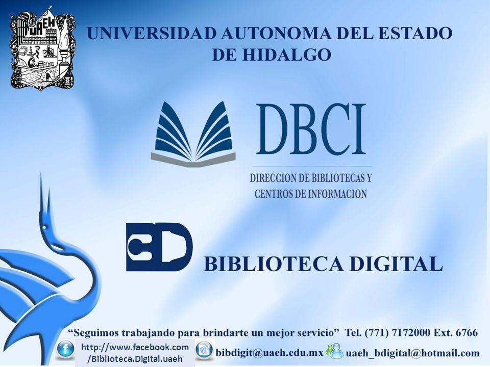 http://www.facebook.com /Biblioteca.Digital.uaeh