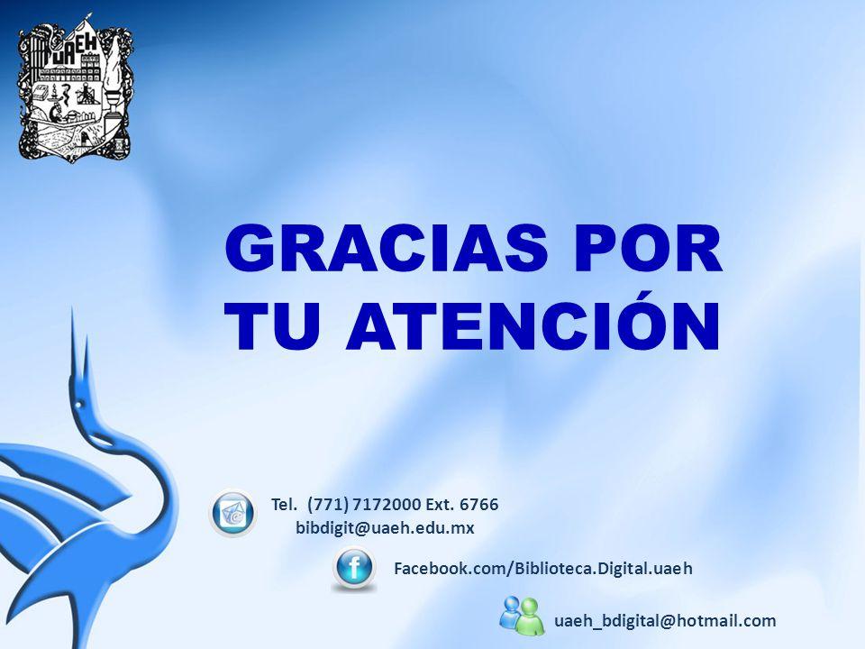GRACIAS POR TU ATENCIÓN Facebook.com/Biblioteca.Digital.uaeh Tel.