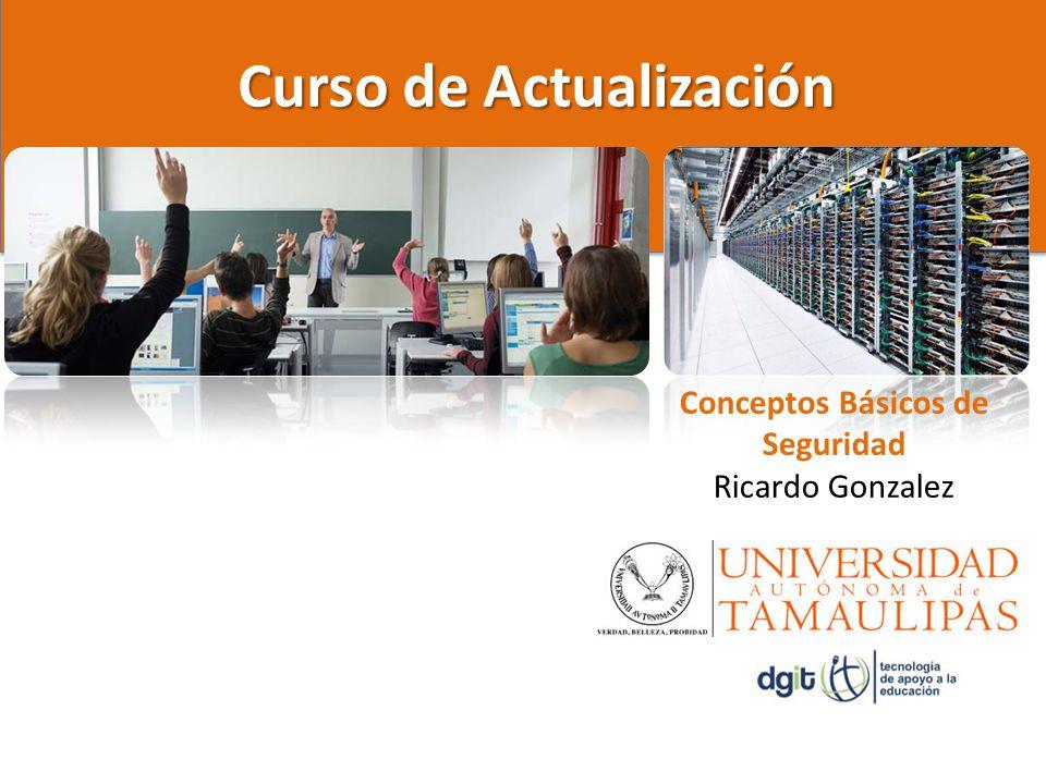 Curso de Actualización Conceptos Básicos de Seguridad Ricardo Gonzalez