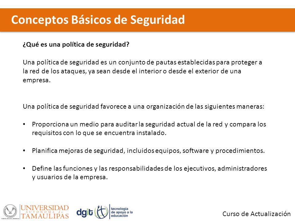 Conceptos Básicos de Seguridad Curso de Actualización ¿Qué es una política de seguridad.