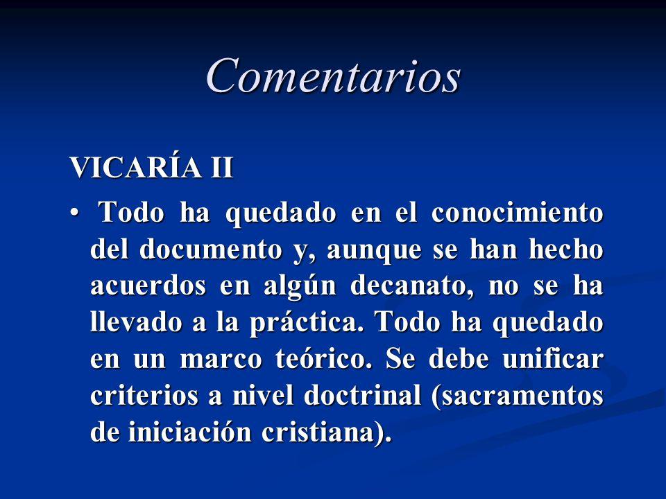 Comentarios VICARÍA II Todo ha quedado en el conocimiento del documento y, aunque se han hecho acuerdos en algún decanato, no se ha llevado a la práct
