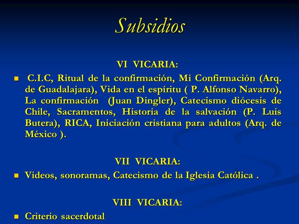 Subsidios VI VICARIA: C.I.C, Ritual de la confirmación, Mi Confirmación (Arq. de Guadalajara), Vida en el espíritu ( P. Alfonso Navarro), La confirmac