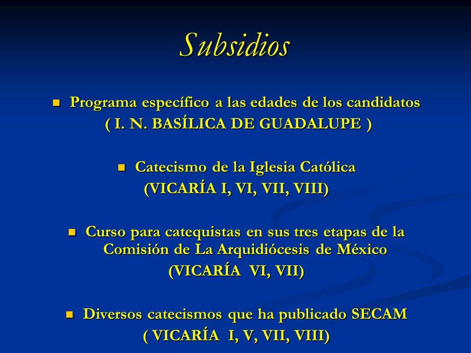 Subsidios Programa específico a las edades de los candidatos Programa específico a las edades de los candidatos ( I. N. BASÍLICA DE GUADALUPE ) ( I. N