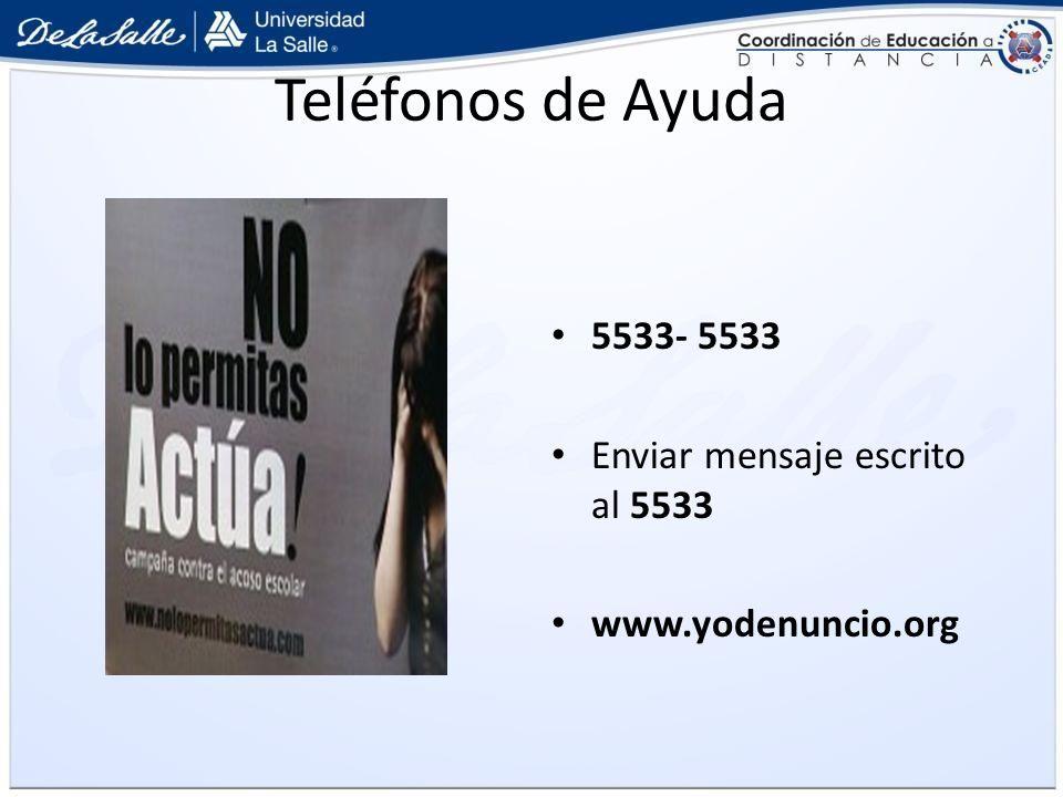 Teléfonos de Ayuda 5533- 5533 Enviar mensaje escrito al 5533 www.yodenuncio.org