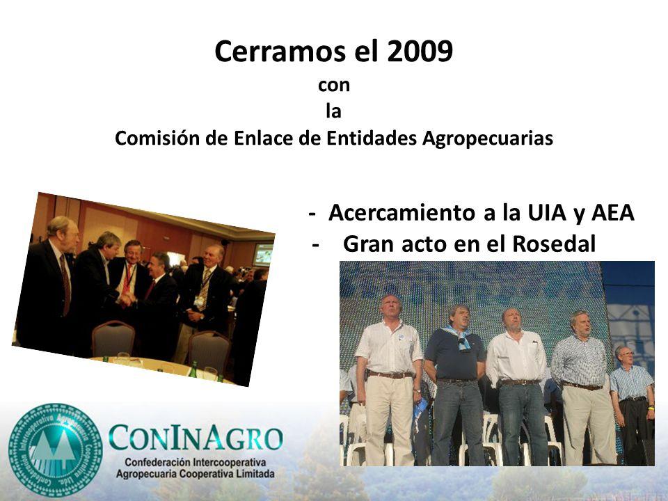 Cerramos el 2009 con la Comisión de Enlace de Entidades Agropecuarias - Acercamiento a la UIA y AEA - Gran acto en el Rosedal