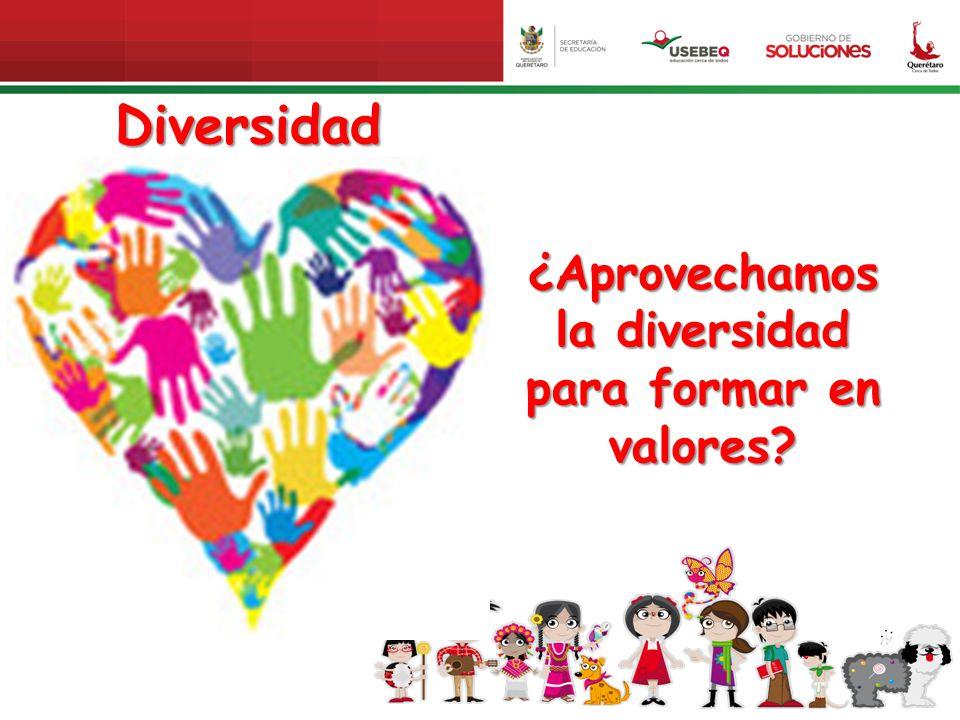 Diversidad ¿Aprovechamos la diversidad para formar en valores?