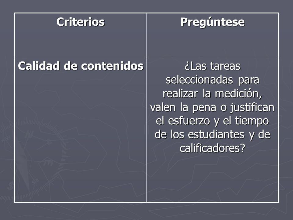 CriteriosPregúntese Calidad de contenidos ¿Las tareas seleccionadas para realizar la medición, valen la pena o justifican el esfuerzo y el tiempo de l
